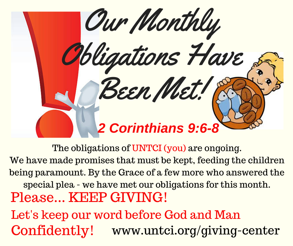 UNTCI meets its monthly obligations for missions for the month... but what of our promise for next month? There is much more to do Christian!